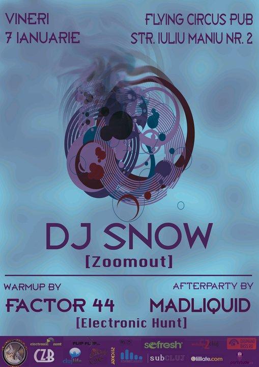 Snow, Factor 44 & MadLiquid @ Flying Circus Pub
