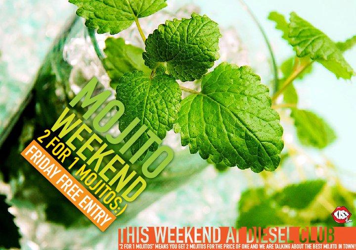 Mojito Weekend @ Club Diesel