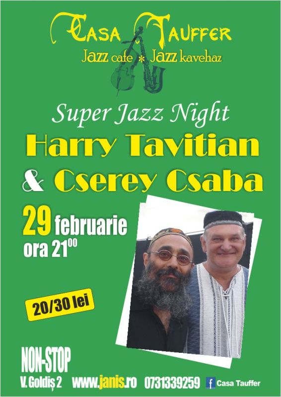 Harry Tavitian & Cserey Csaba @ Casa Tauffer