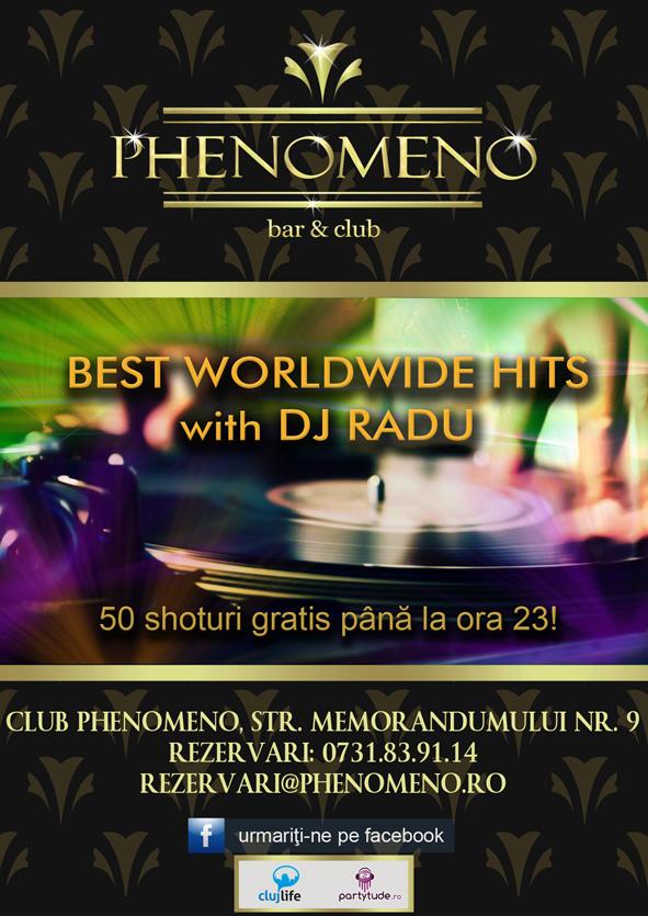Worldwide Hits cu DJ Radu @ Club Phenomeno