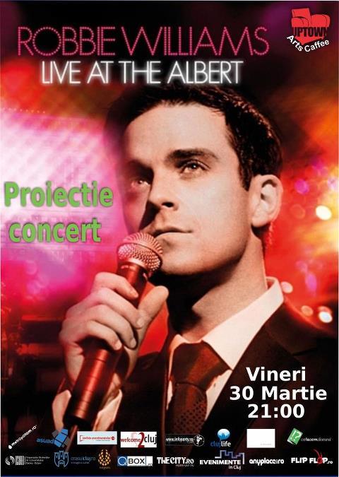 Proiectie concert Robbie Williams @ Uptown Arts Caffee