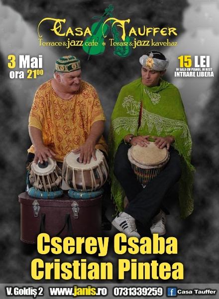 Cserey Csaba & Cristian Pintea @ Casa Tauffer
