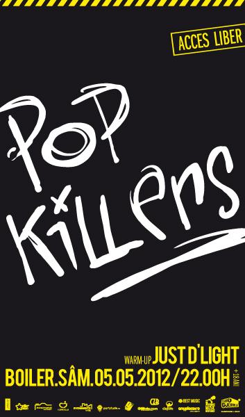Pop Killers & Just D'Light @ Boiler Club