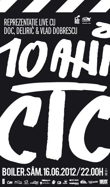 10 ani de CTC @ Boiler Club