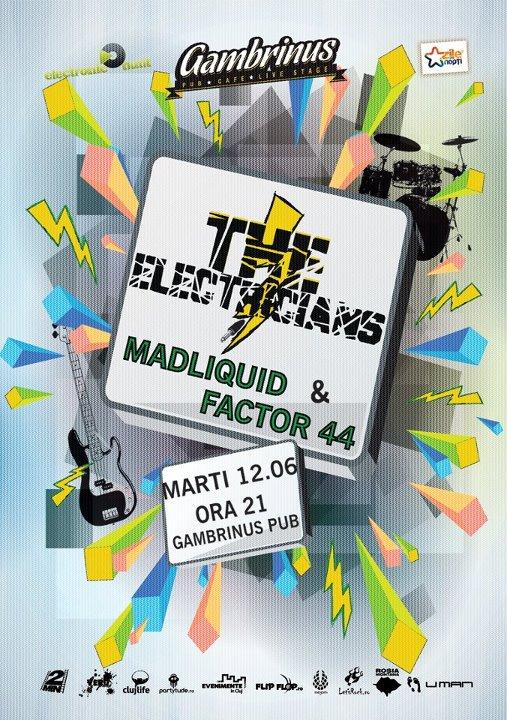 The Electricians: MadLiquid & Factor44