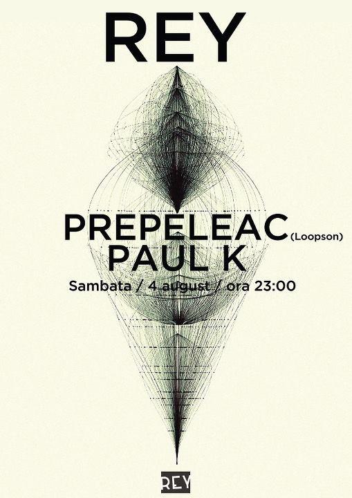 Prepeleac & Paul K @ REY