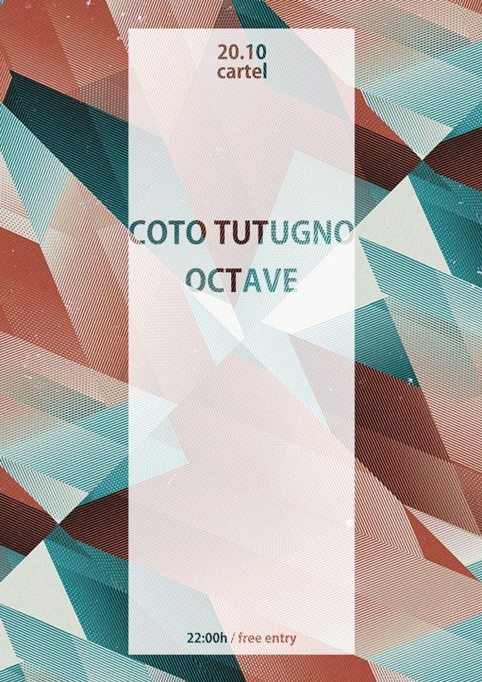 Coto Tutugno / Octave @ Cartel Cafe
