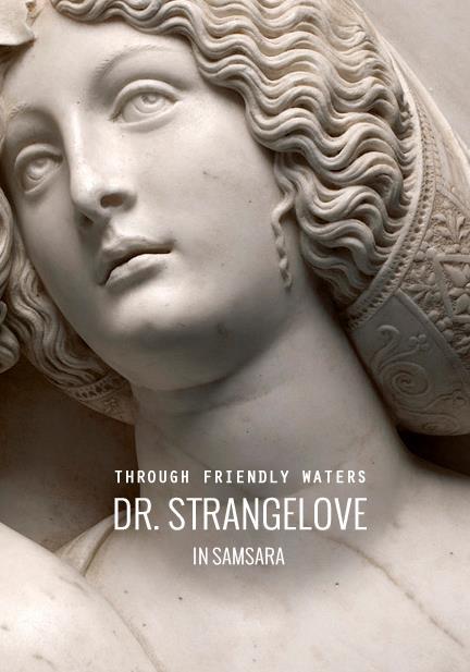 Dr. Strangelove @ Samsara