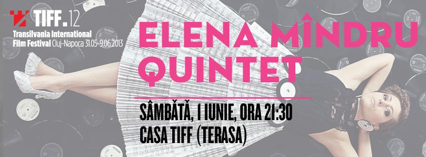 Elena Mîndru Quintet @ Casa TIFF