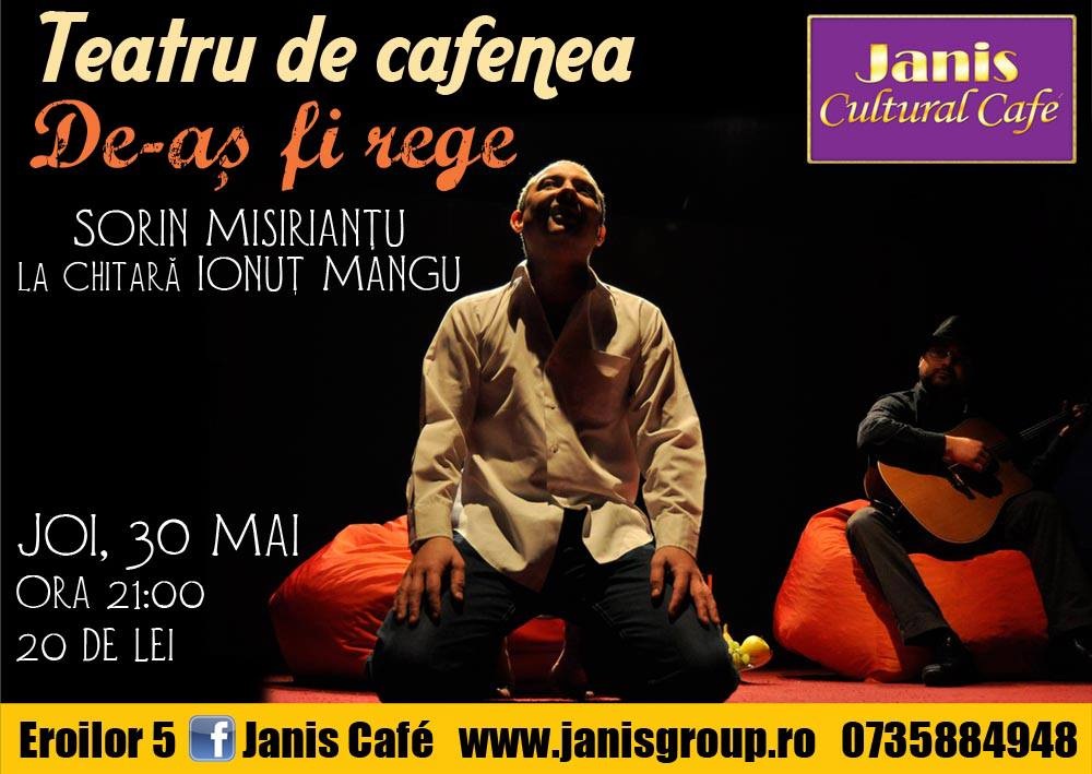 De-as fi rege @ Janis Cafe