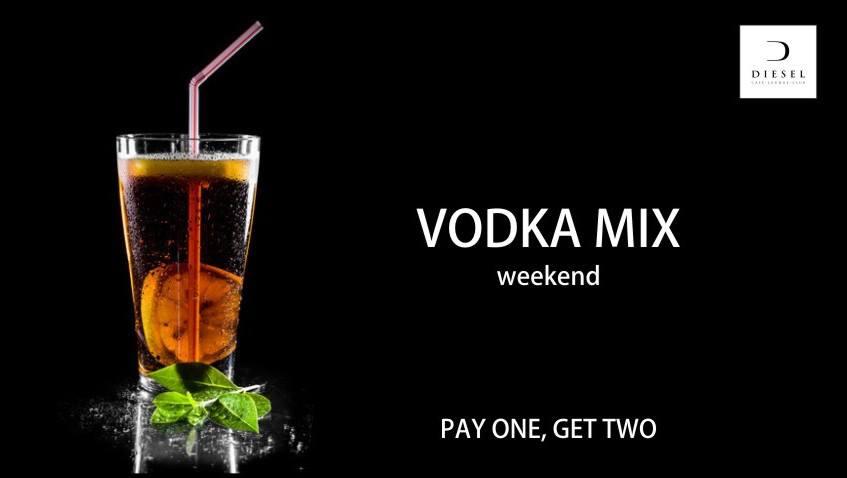 Vodka Mix Weekend @ Club Diesel