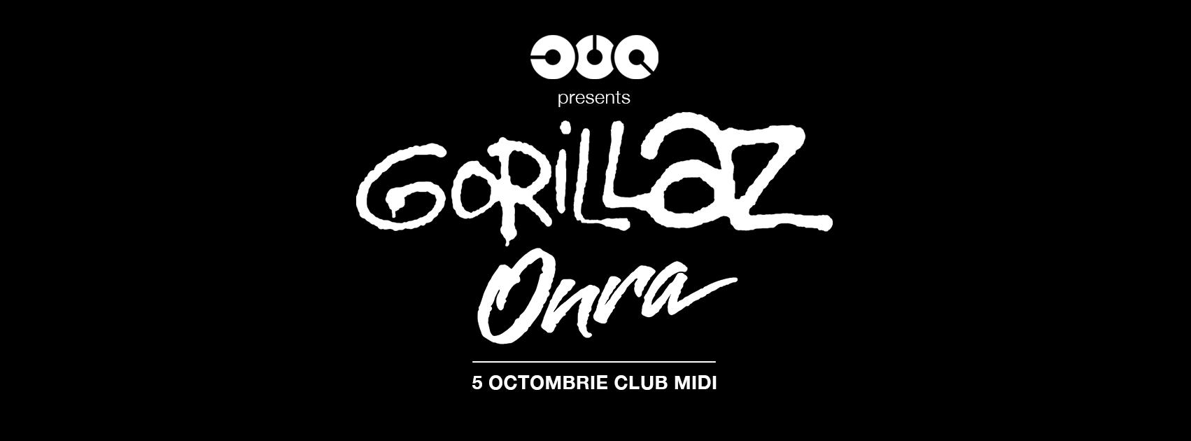 Gorillaz / Onra @ Club Midi