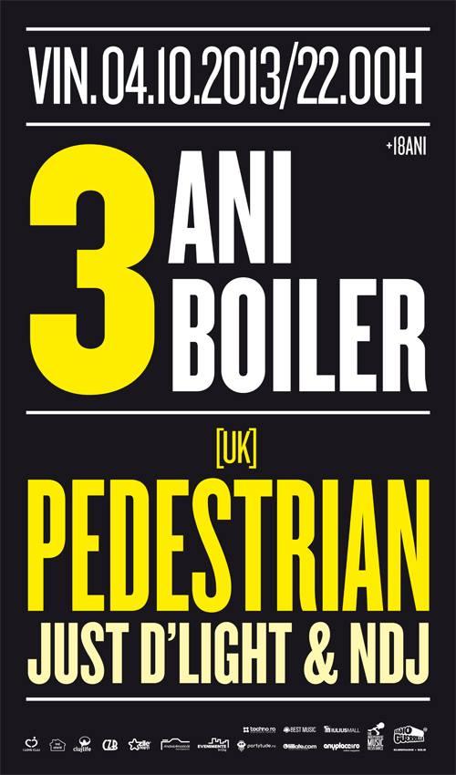 3 ani de Boiler cu Pedestrian