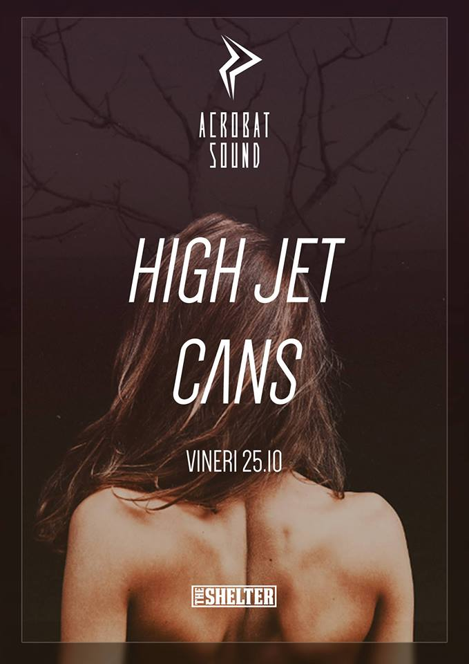 High Jet & Cans @ The Shelter