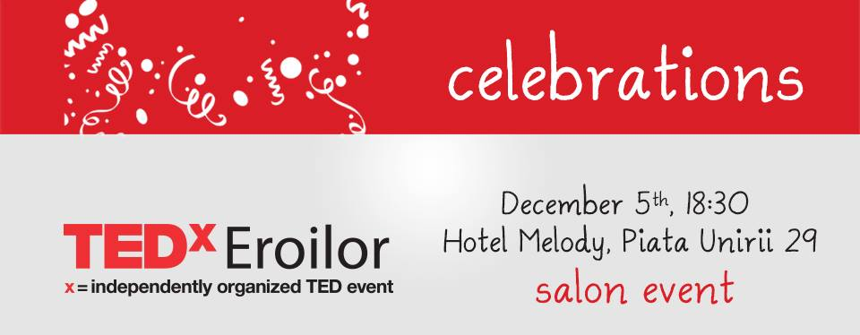 TEDxEroilor – Celebrations
