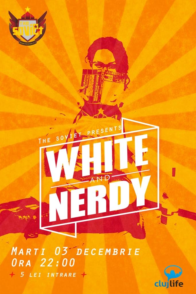 White & Nerdy @ The Soviet