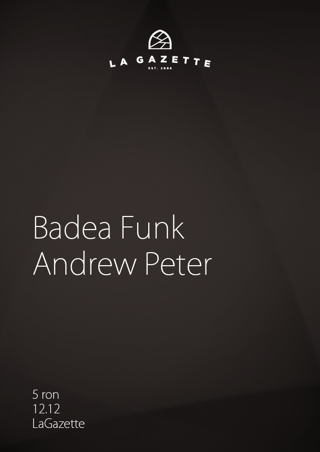 Andrew Peter / Badea Funk @ La Gazette