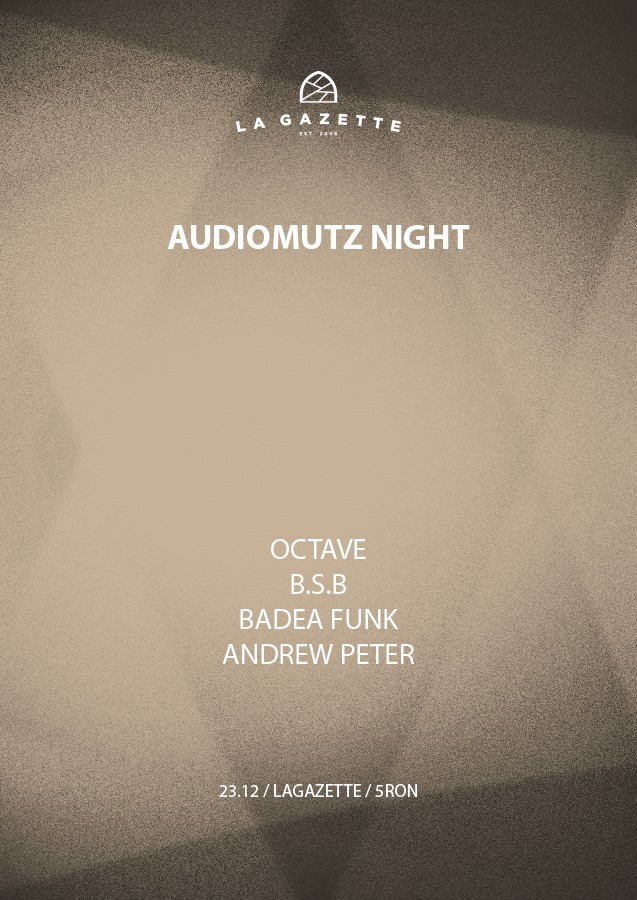 Audiomutz Night @ La Gazette