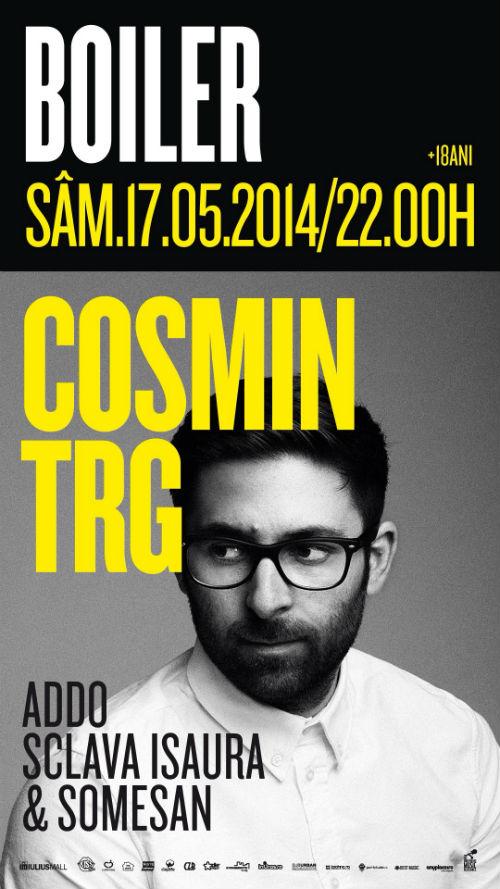 Cosmin TRG @ Boiler Club