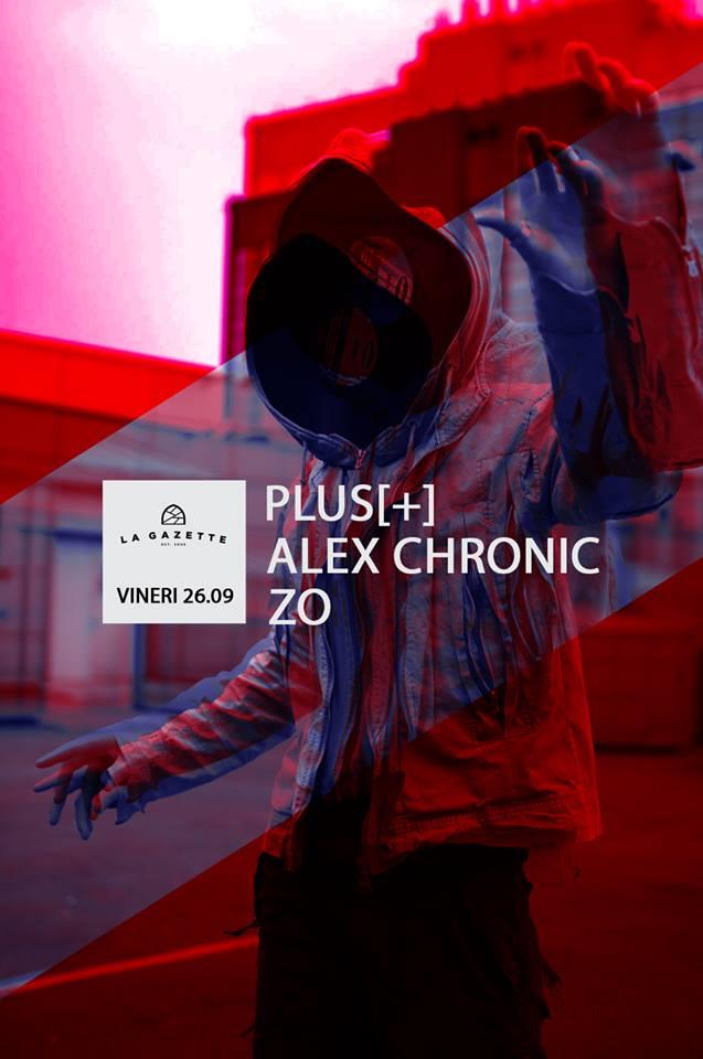Plus[+] / ZO / Alex Chronic @ La Gazette