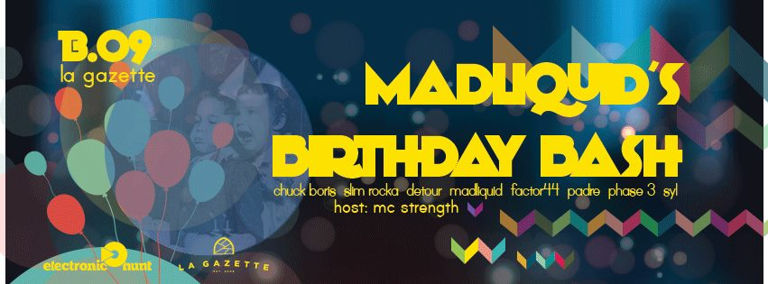 MadLiquid's B-day Party @ La Gazette