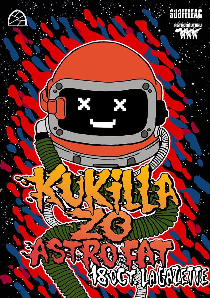 Kukilla / Astro Fat / Zo @ La Gazette