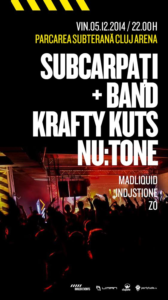 Subcarpaţi + Band / Krafty Kuts / Nu:Tone
