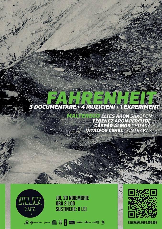 MalterEgo prezintă Fahrenheit @ Atelier Cafe