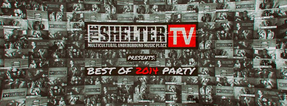 Shelter TV – Best of 2014 Party