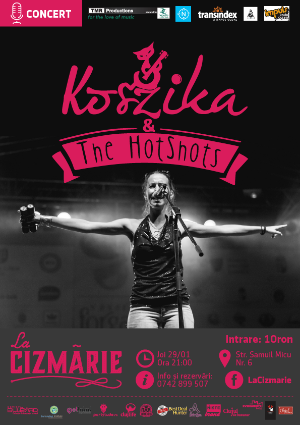 Koszika & The Hotshots @ La Cizmărie