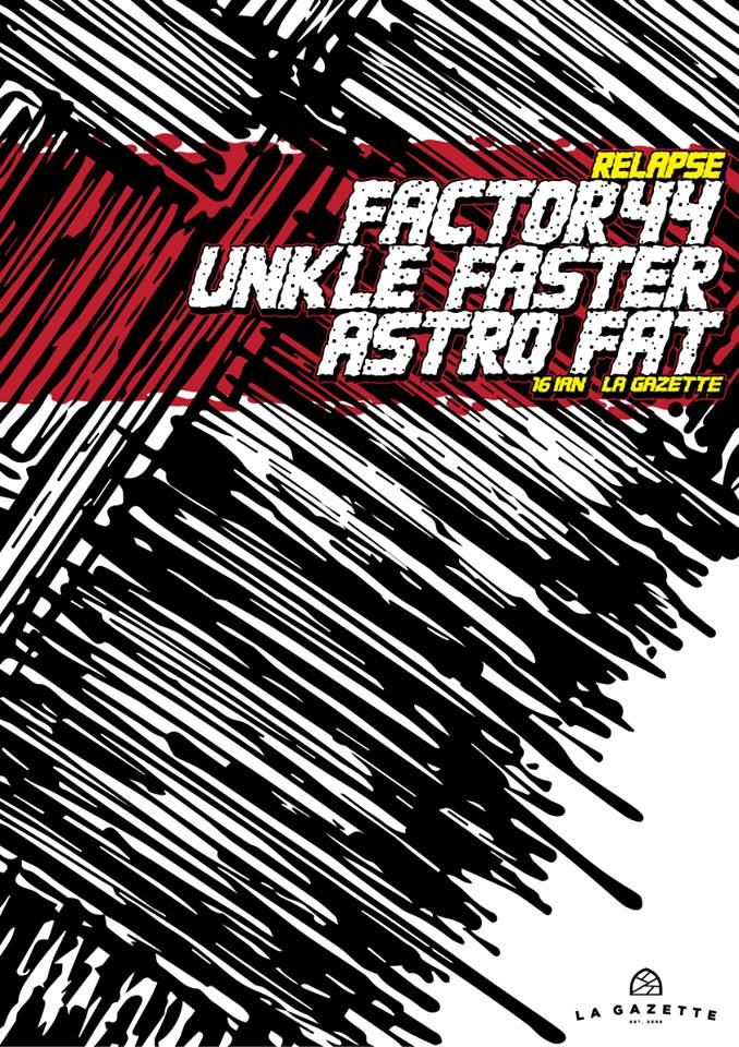 Factor 44 / Unkle Faster / Astro Fat