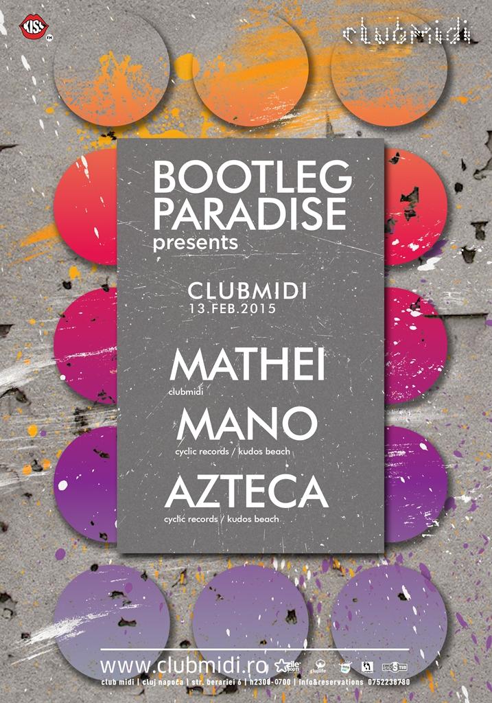 Bootleg Paradise: Azteca / Mano / Mathei @ Club Midi