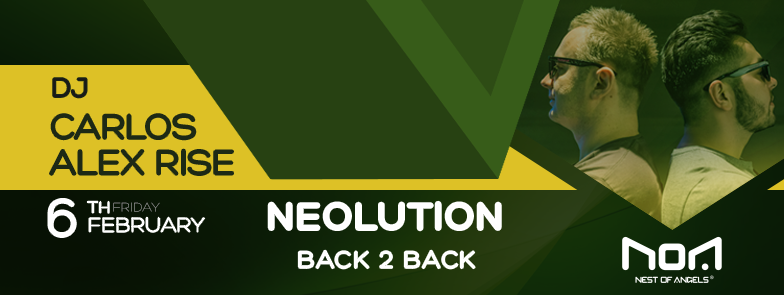 Neolution w/ Carlos & Alex Rise