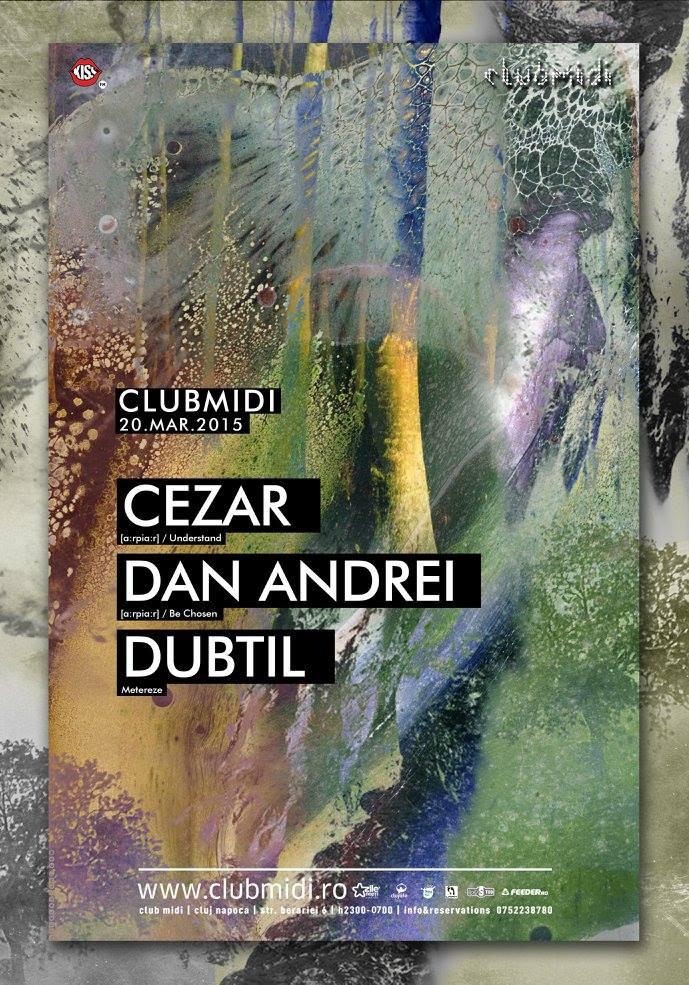 Cezar / Dan Andrei / Dubtil @ Club Midi