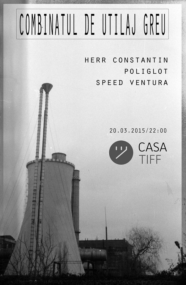 Combinatul de Utilaj Greu @ Casa TIFF