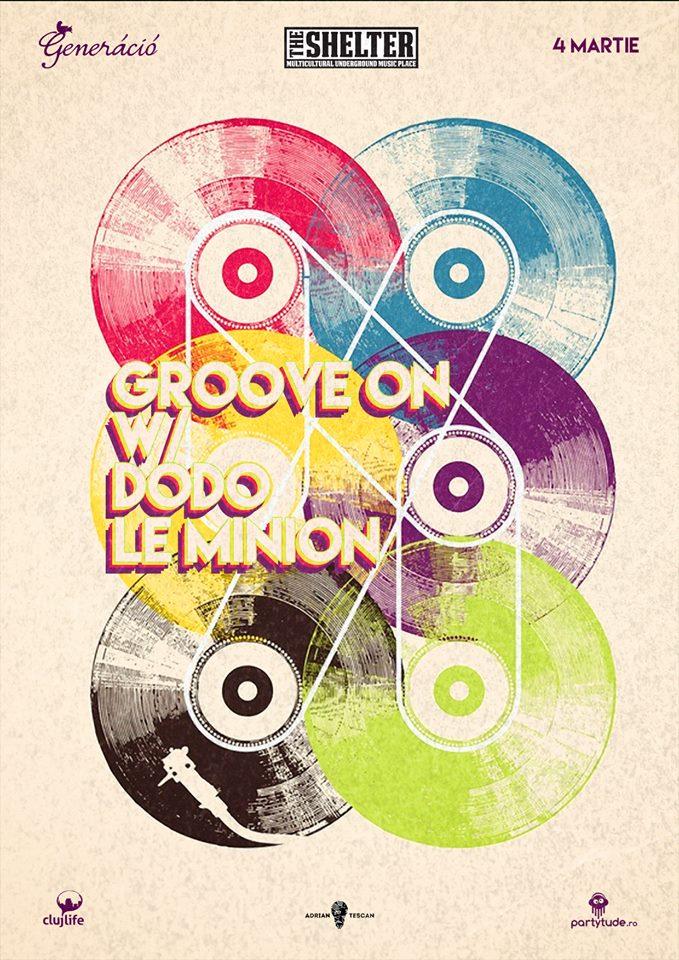 Groove On cu Le Minion & Dodo @ The Shelter
