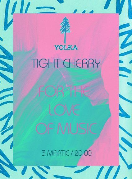 Tight Cherry @ Yolka