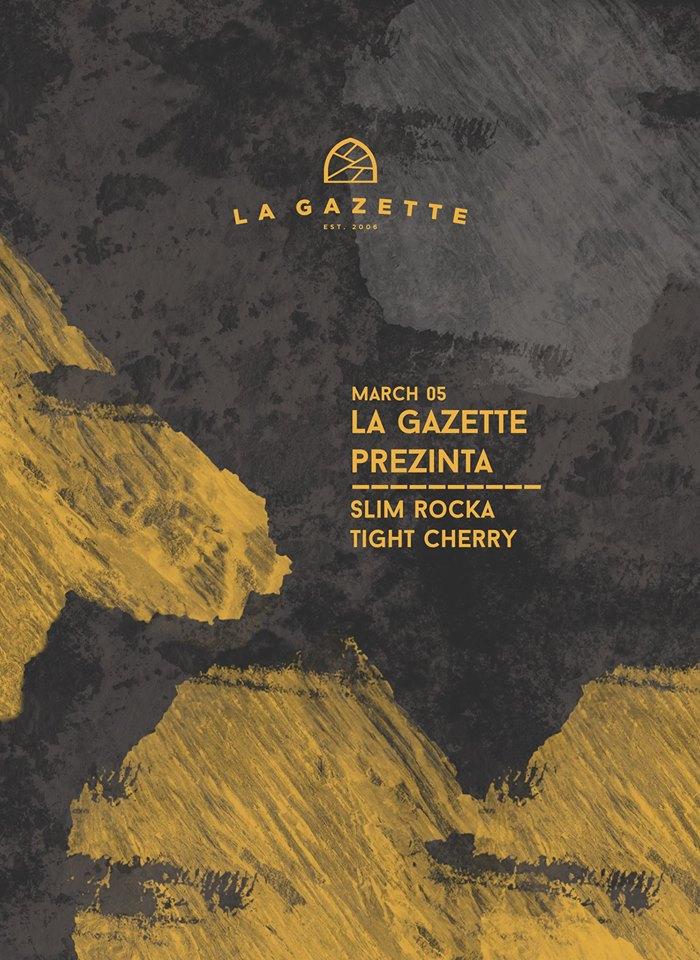 Slim Rocka / Tight Cherry @ La Gazette
