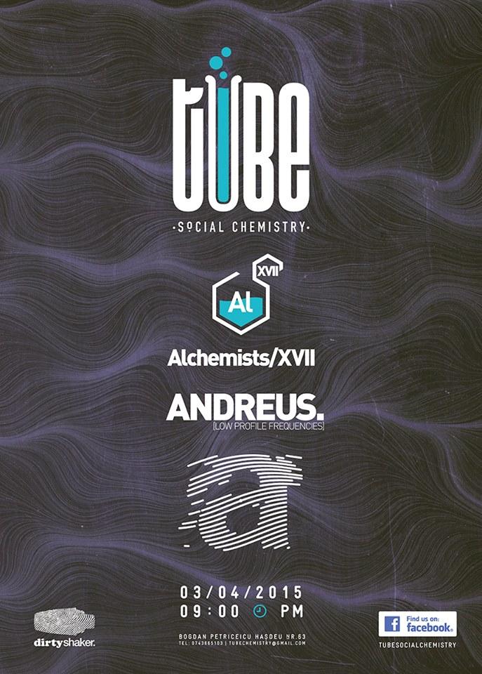 The Alchemists/XVII @ The Tube