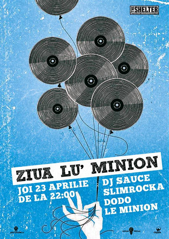 Ziua lu' Minion @ The Shelter