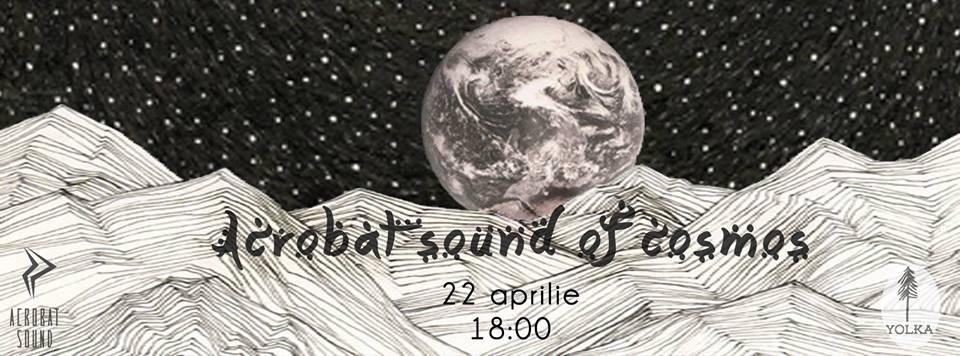 Acrobat Sound Of Cosmos @ YOLKA