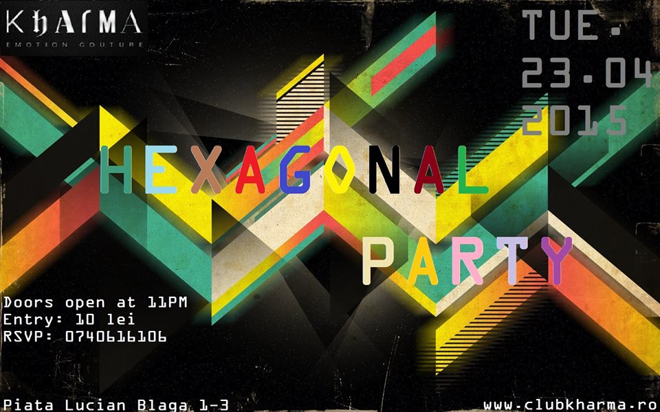 Hexagonal Party @ Kharma Emotion Couture