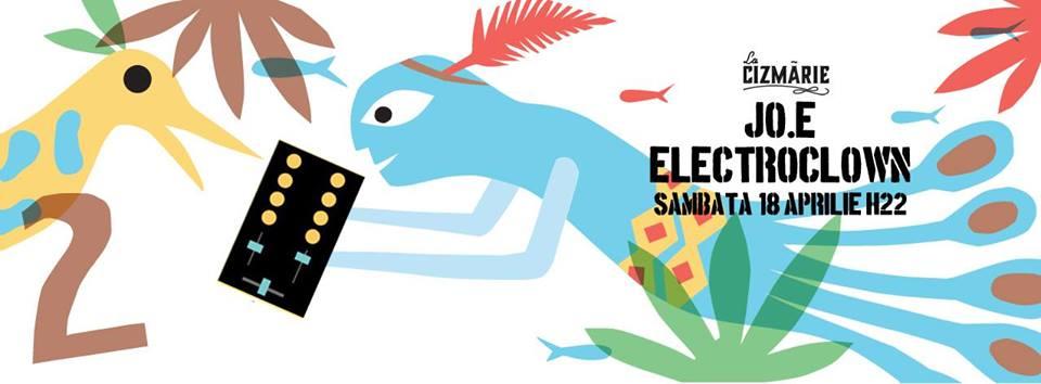 Jo.E and Electroclown @ La Cizmărie
