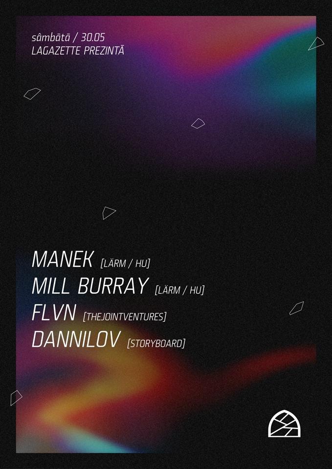 La Gazette Prezintă: Manek / Mill Burray / FLVN / Dannilov