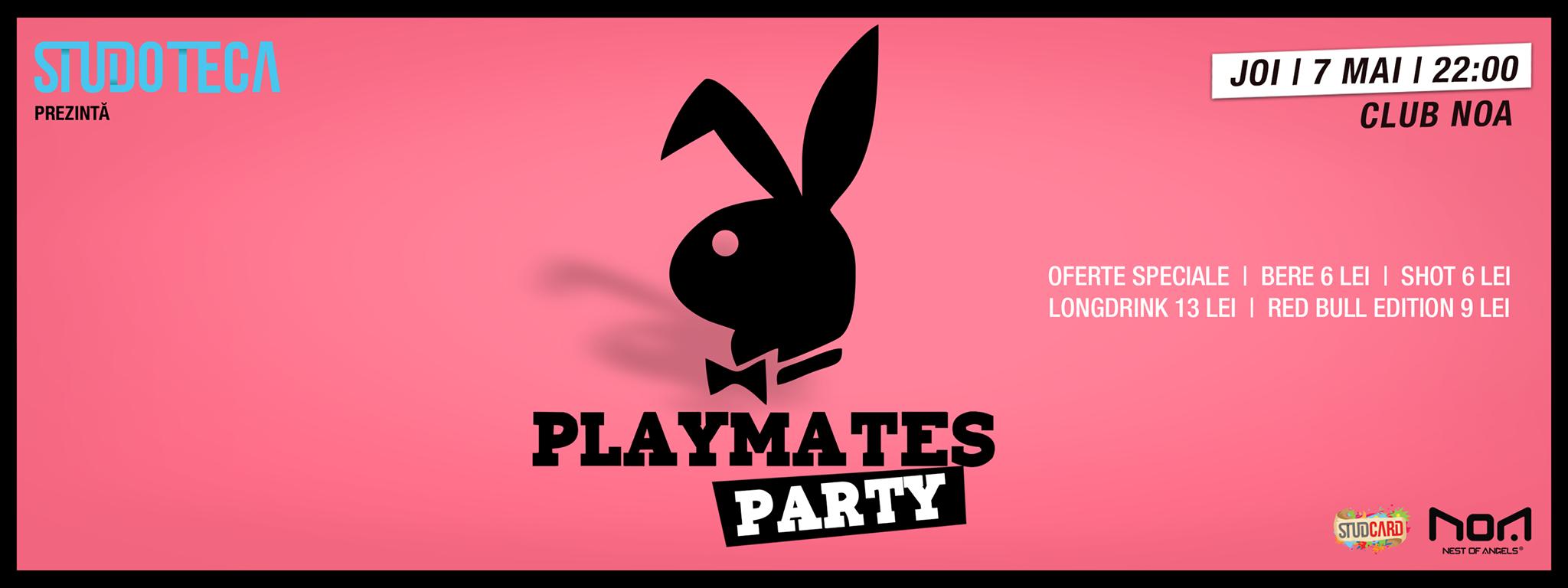 Studoteca prezintă: Playmates Party @ Club Noa