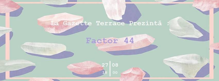 Factor 44 @ LaGazette Terrace