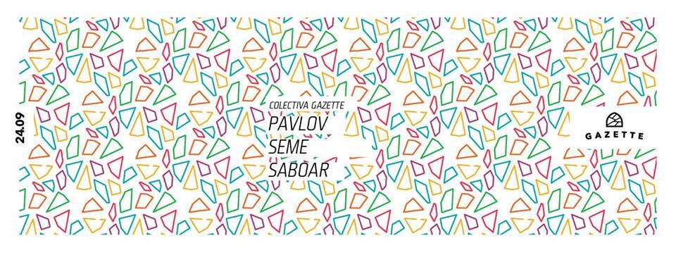 Pavlov | Seme | Saboar @ La Gazette
