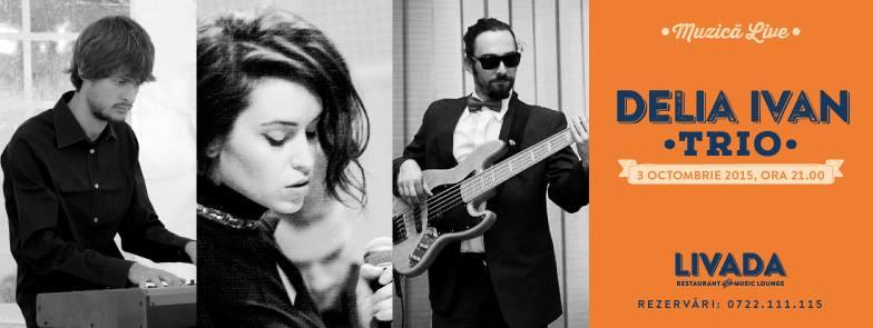 Delia Ivan Trio – Live @ Livada
