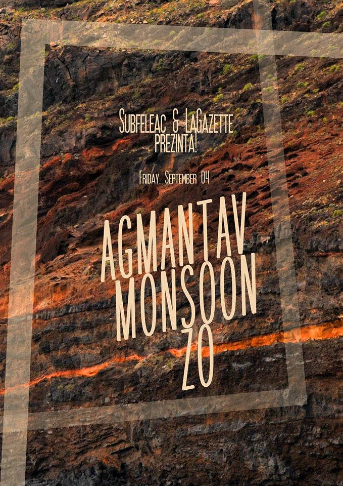 Agmantav / Monsoon / ZO @ LaGazette