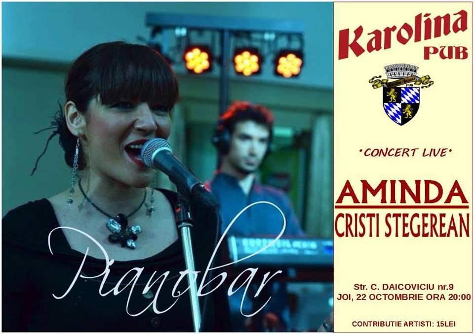 Pianobar cu Aminda si Cristi Stegerean @ Karolina Pub & Terrace
